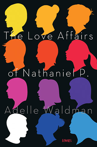 The Love Affairs of Nathaniel P. (7/16/13) by Adelle Waldman