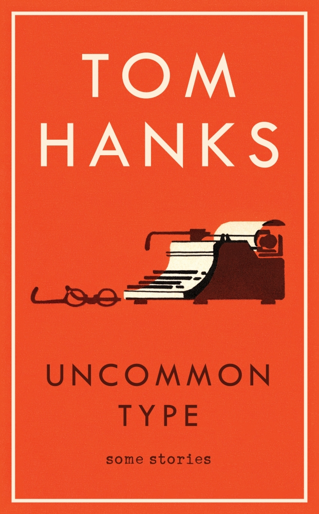 Uncommon Type by Tom Hanks