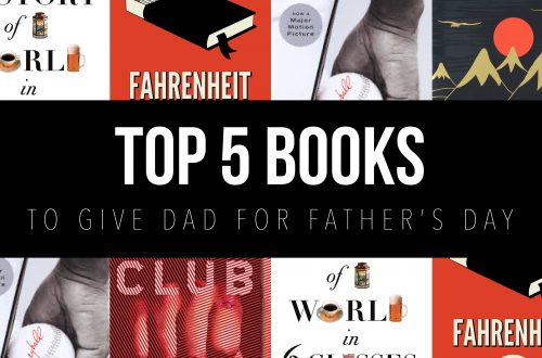 TOP 5 BOOKS TO GIVE DAD FOR FATHER'S DAY