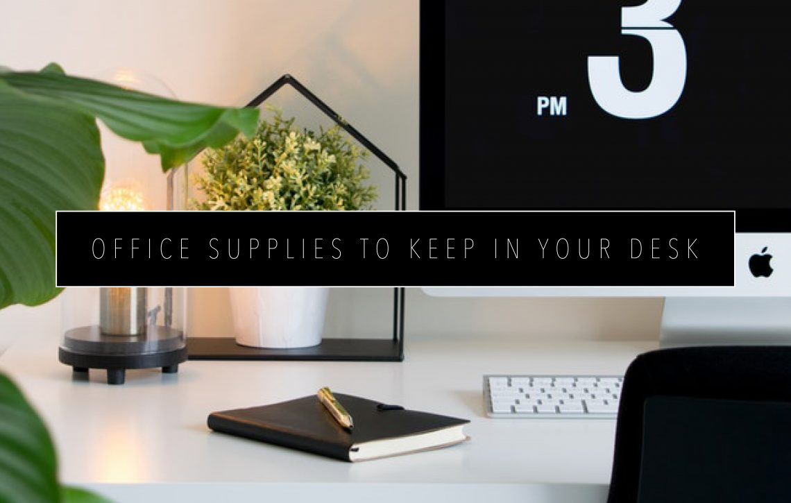 OFFICE SUPPLIES TO KEEP IN YOUR DESK Featured Image