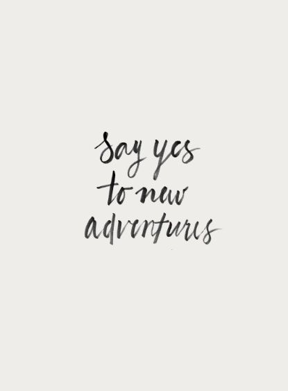 say yes to new adventures 24 lessons in 24 years
