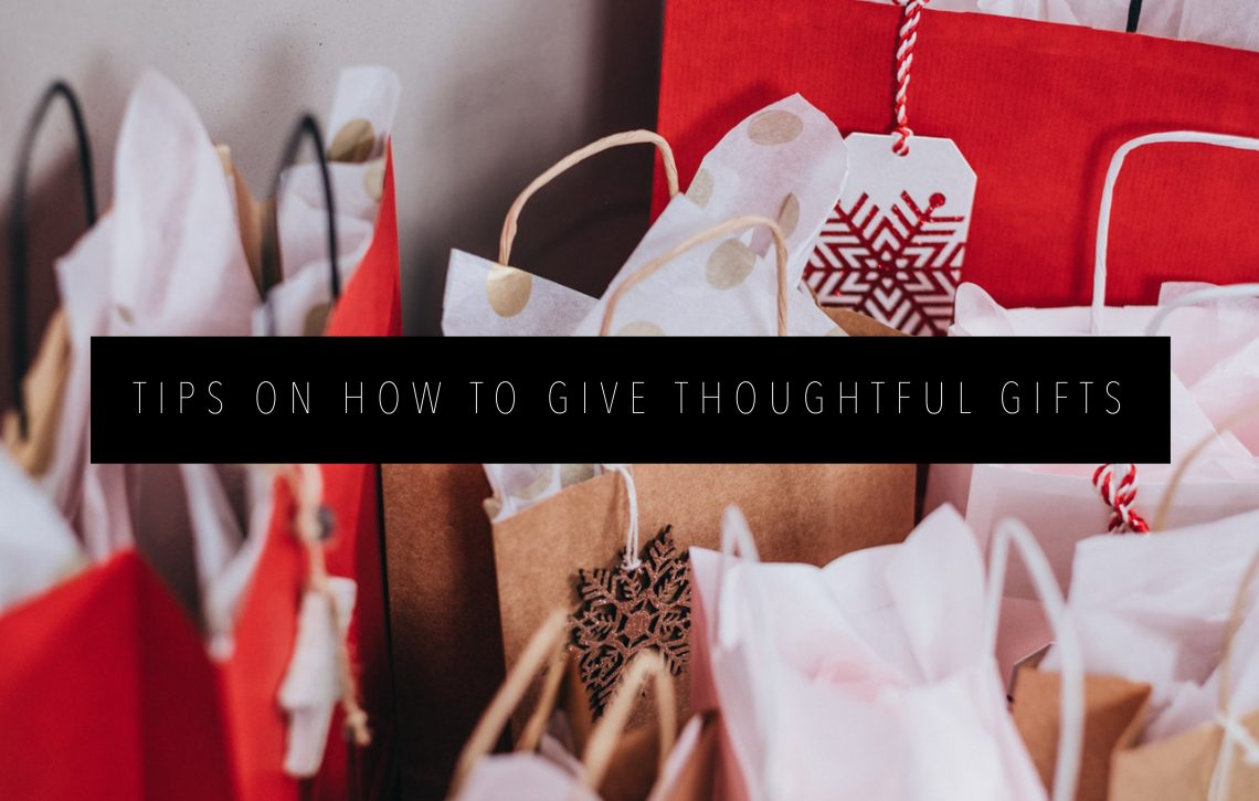 TIPS ON HOW TO GIVE THOUGHTFUL GIFTS Featured Image