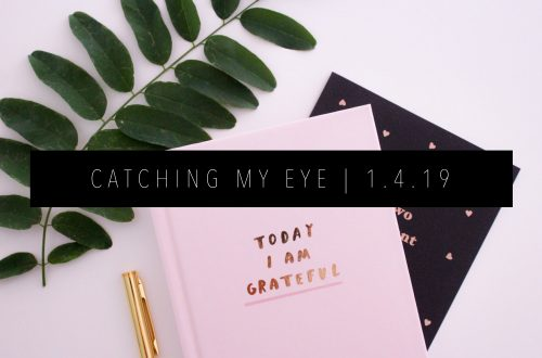 CATCHING MY EYE 1.4.19 FEATURED IMAGE