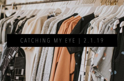 CATCHING MY EYE 2.1.19 FEATURED IMAGE
