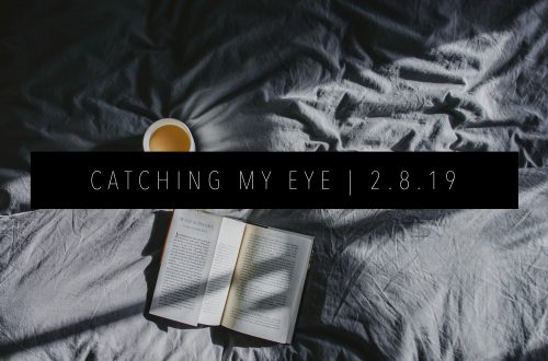 CATCHING MY EYE 2.8.19 FEATURED IMAGE