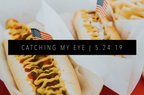 CATCHING MY EYE 5.24.19 FEATURED IMAGE