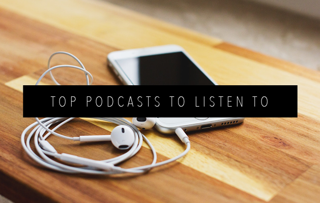 TOP 5 PODCASTS TO LISTEN TO FEATURED IMAGE