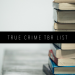 TRUE CRIME TBR LIST FEATURED IMAGE