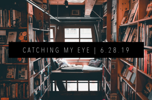 CATCHING MY EYE 6.28.19 FEATURED IMAGE