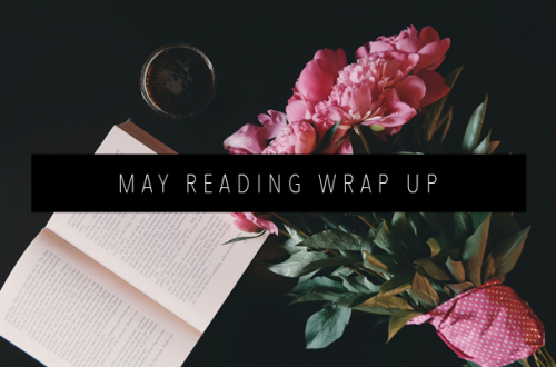 MAY 2019 READING WRAP UP FEATURED IMAGE