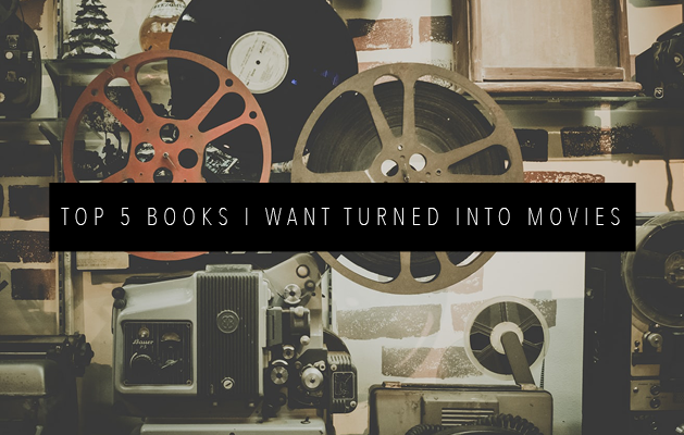 TOP 5 BOOKS TO TURN INTO MOVIES FEATURED IMAGE