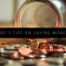 TOP 5 TIPS ON SAVING MONEY FEATURED IMAGE