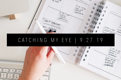 CATCHING MY EYE 9.27.19 FEATURED IMAGE