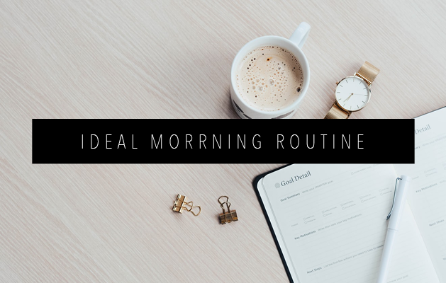 IDEAL MORNING ROUTINE FEATURED IMAGE